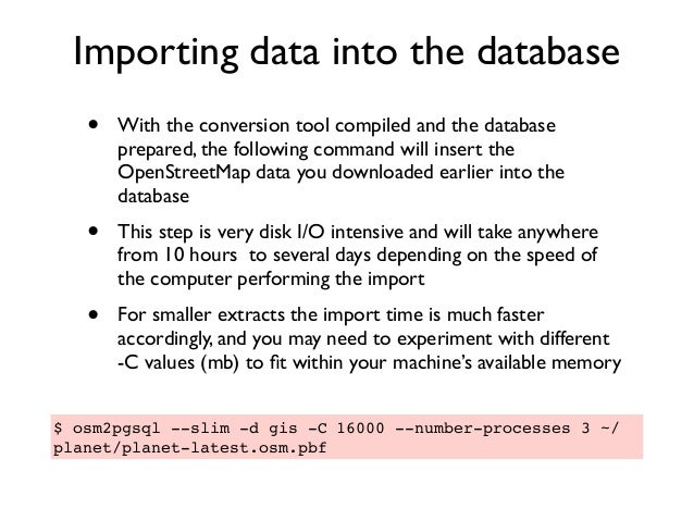 Importing data into the database • With the conversion tool compiled and the database prepared, the following command will...