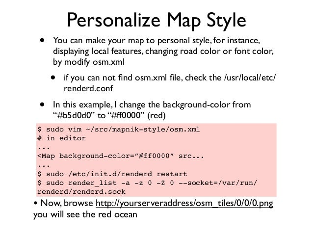 Personalize Map Style • You can make your map to personal style, for instance, displaying local features, changing road co...