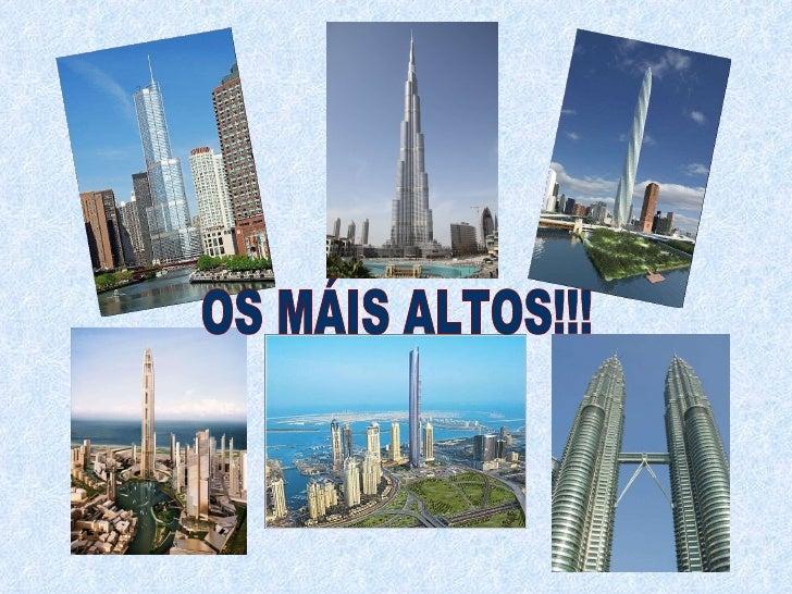 OS MÁIS ALTOS!!!