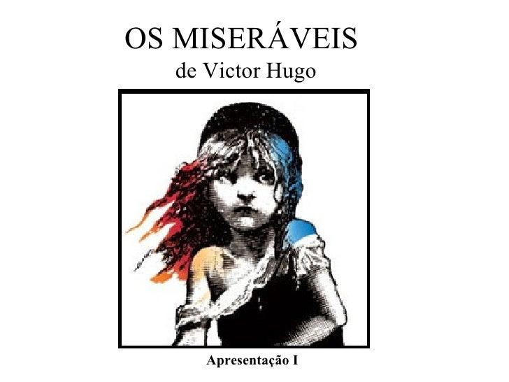 OS MISERÁVEIS de Victor Hugo Apresentação I