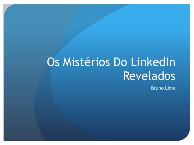 Os Mistérios Do LinkedIn Revelados Bruno Lima