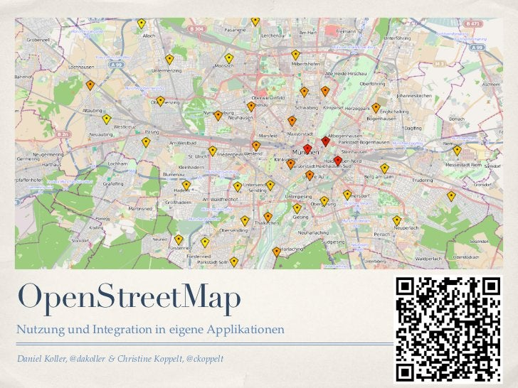OpenStreetMapNutzung und Integration in eigene ApplikationenDaniel Koller, @dakoller & Christine Koppelt, @ckoppelt