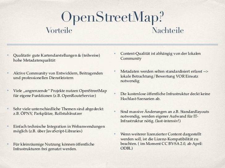 OpenStreetMap?                      Vorteile                                                 Nachteile✤   Qualitativ gute ...