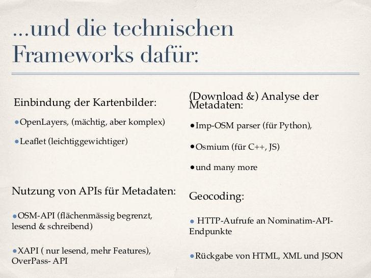 ...und die technischenFrameworks dafür:                                       (Download &) Analyse derEinbindung der Karte...