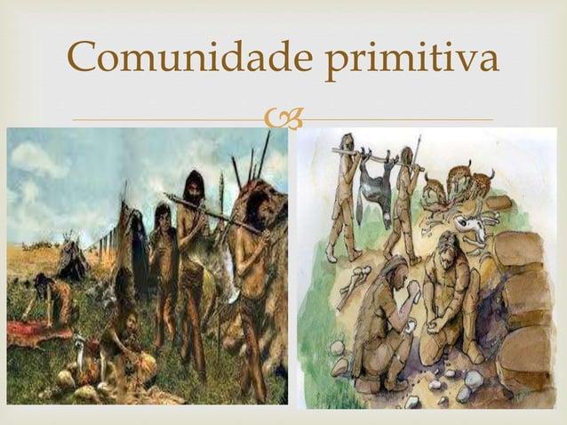  Comunidade primitiva