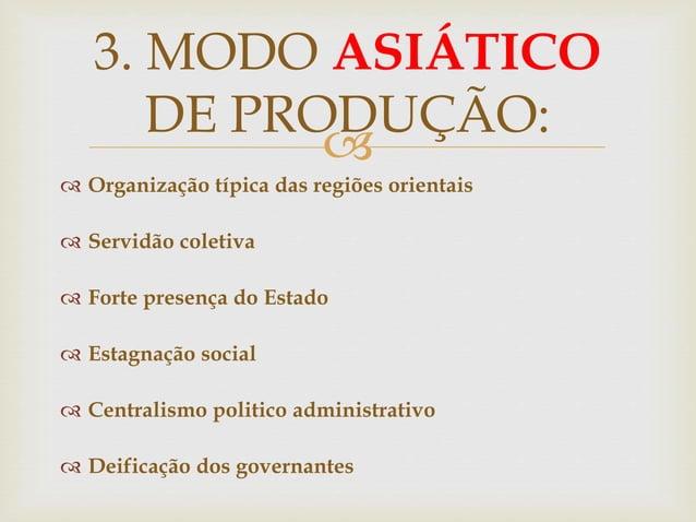   Organização típica das regiões orientais  Servidão coletiva  Forte presença do Estado  Estagnação social  Centrali...