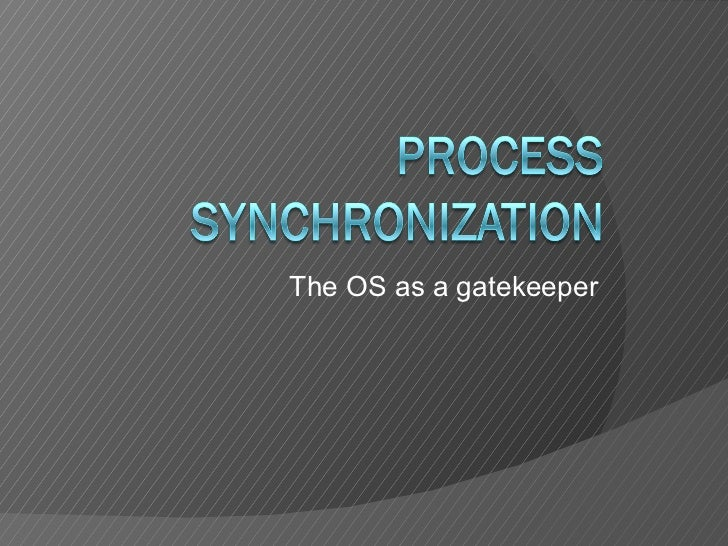 The OS as a gatekeeper