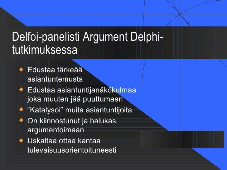 Delfoi-panelisti Argument Delphi-tutkimuksessa    Edustaa tärkeää     asiantuntemusta    Edustaa asiantuntijanäkökulmaa ...