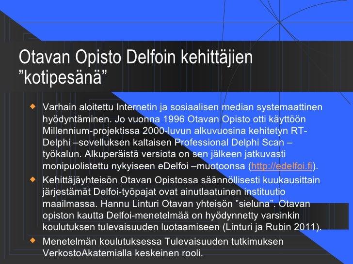 """Otavan Opisto Delfoin kehittäjien""""kotipesänä""""    Varhain aloitettu Internetin ja sosiaalisen median systemaattinen     hy..."""