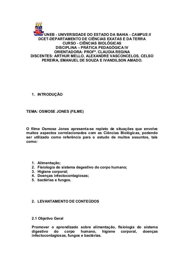 UNEB - UNIVERSIDADE DO ESTADO DA BAHIA - CAMPUS II DCET-DEPARTAMENTO DE CIÊNCIAS EXATAS E DA TERRA CURSO - CIÊNCIAS BIOLÓG...