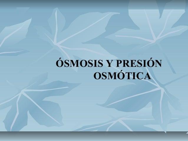 ÓSMOSIS Y PRESIÓN OSMÓTICA