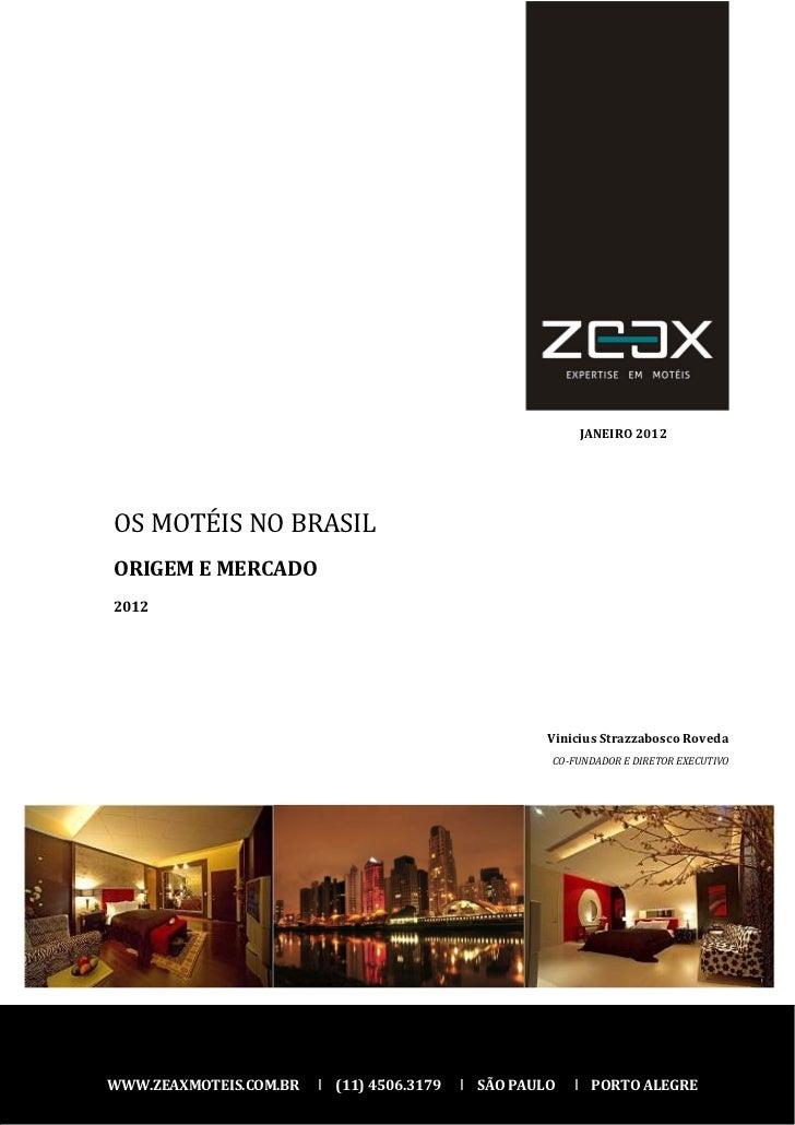 JANEIRO 2012OS MOTÉIS NO BRASILORIGEM E MERCADO2012                                                      Vinicius Strazzab...