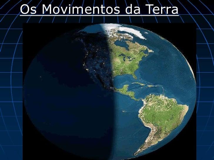 Os Movimentos da Terra<br />