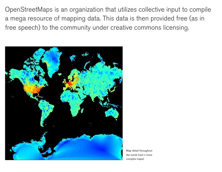 OpenStreetMaps is an organization that utilizes collective input to compile a mega resource of mapping data. This data is ...