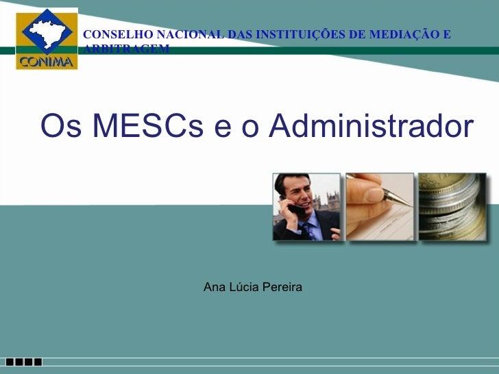 Os MESCs e o Administrador Ana Lúcia Pereira