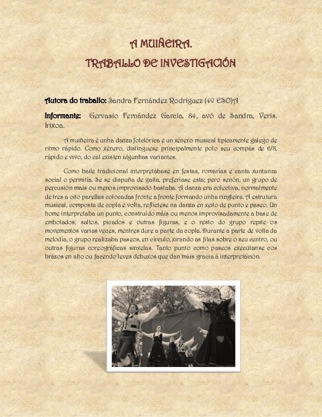 A MUIÑEIRA.TRABALLO DE INVESTIGACIÓNAutora do traballo: Sandra Fernández Rodríguez (4º ESO)AInformante: Gervasio Fernández...