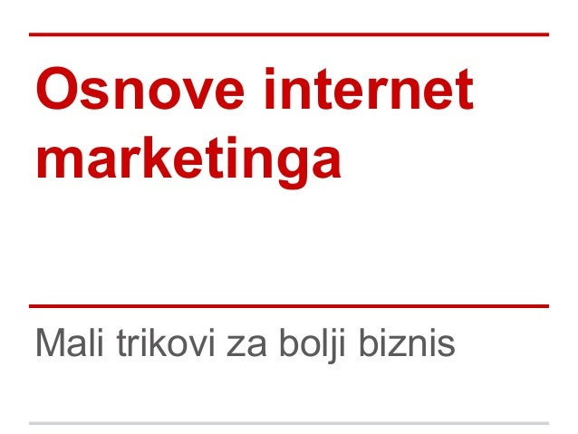 Osnove internet marketinga Mali trikovi za bolji biznis