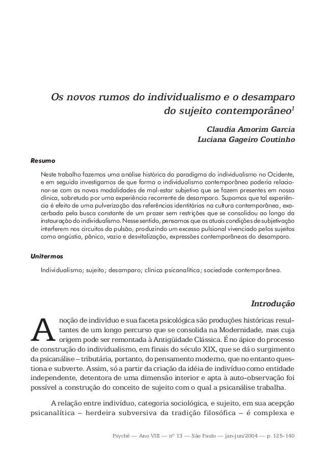 Psychê — Ano VIII — nº 13 — São Paulo — jan-jun/2004 — p. 125-140 Os novos rumos do individualismo e o desamparo do sujeit...