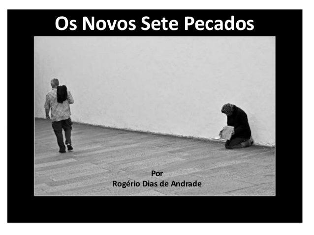 Os Novos Sete Pecados Por Rogério Dias de Andrade