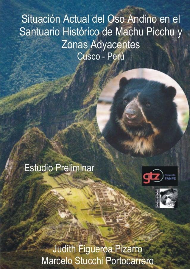 Situación Actual del Oso Andino en elSantuario Histórico de Machu Picchu y          Zonas Adyacentes              Cusco - ...