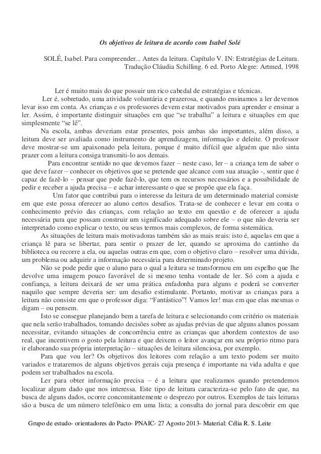 Os objetivos de leitura de acordo com Isabel Solé SOLÉ, Isabel. Para compreender... Antes da leitura. Capítulo V. IN: Estr...