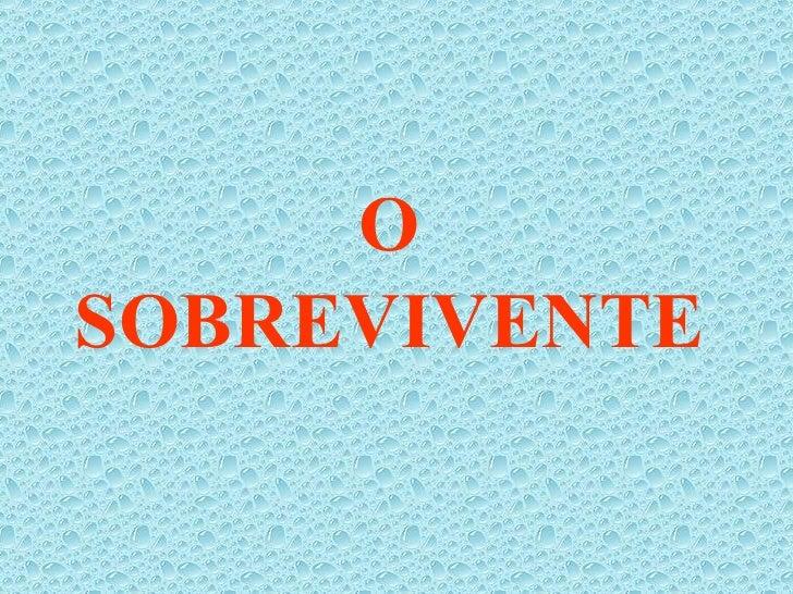 O   SOBREVIVENTE