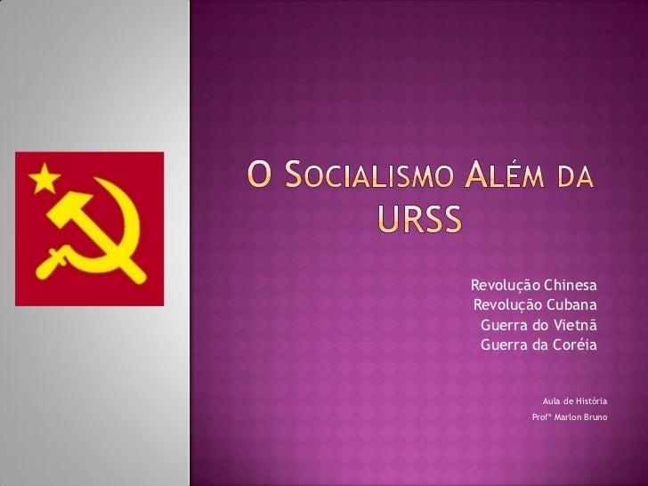 Revolução ChinesaRevolução Cubana Guerra do Vietnã Guerra da Coréia          Aula de História        Profº Marlon Bruno
