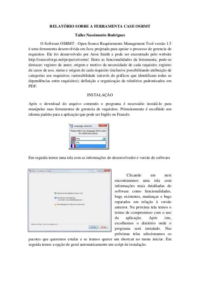 RELATÓRIO SOBRE A FERRAMENTA CASE OSRMT                             Talles Nascimento Rodrigues        O Software OSRMT - ...