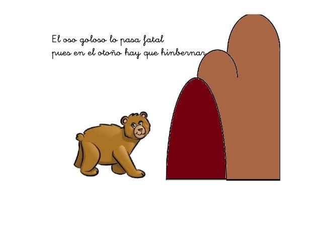 El oso goloso lo pasa fatal pues en el otoño hay que hinbernar