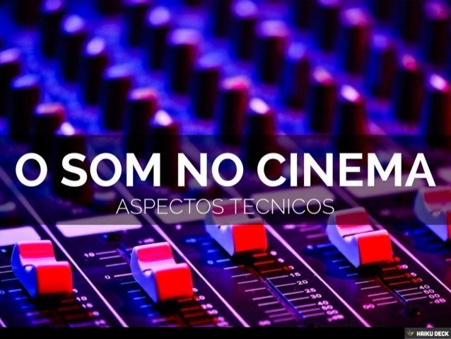 O Som No Cinema - Aspectos Técnicos