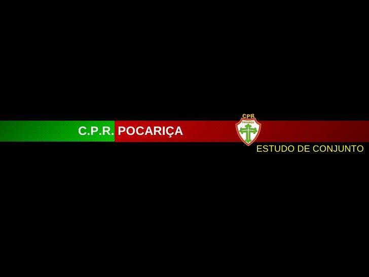 ESTUDO DE CONJUNTO C.P.R. POCARIÇA