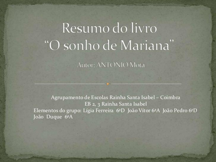 Agrupamento de Escolas Rainha Santa Isabel – Coimbra                     EB 2, 3 Rainha Santa IsabelElementos do grupo: Lí...