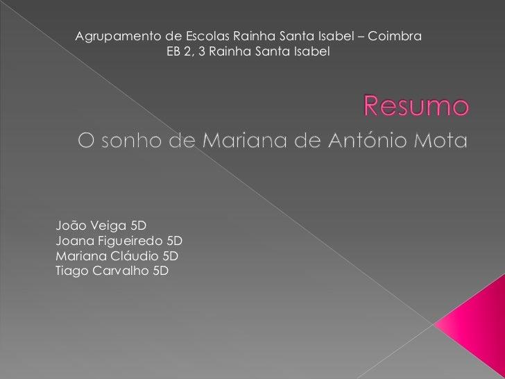 Agrupamento de Escolas Rainha Santa Isabel – Coimbra              EB 2, 3 Rainha Santa IsabelJoão Veiga 5DJoana Figueiredo...