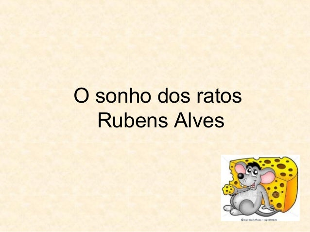 O sonho dos ratosRubens Alves
