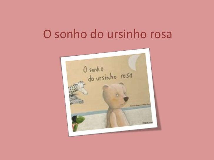 O sonho do ursinho rosa<br />