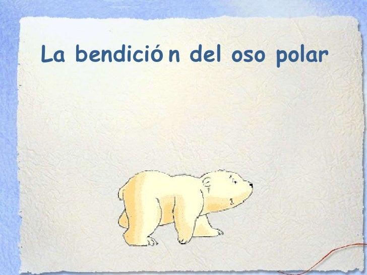 La bendici ó n del oso polar