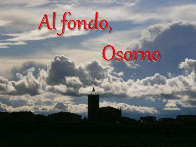 Al fondo,  Osorno