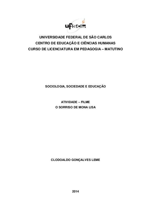 UNIVERSIDADE FEDERAL DE SÃO CARLOS CENTRO DE EDUCAÇÃO E CIÊNCIAS HUMANAS CURSO DE LICENCIATURA EM PEDAGOGIA – MATUTINO SOC...