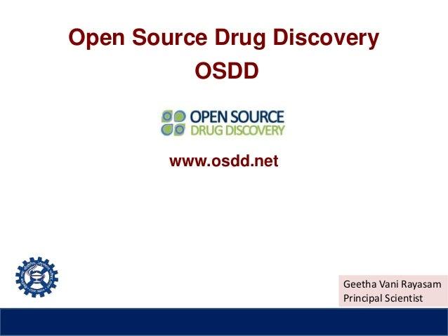 Open Source Drug Discovery OSDD www.osdd.net Geetha Vani Rayasam Principal Scientist