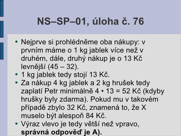 NS–SP–01, úloha č. 76 ●   Nejprve si prohlédněme oba nákupy: v     prvním máme o 1 kg jablek více než v     druhém, dále, ...