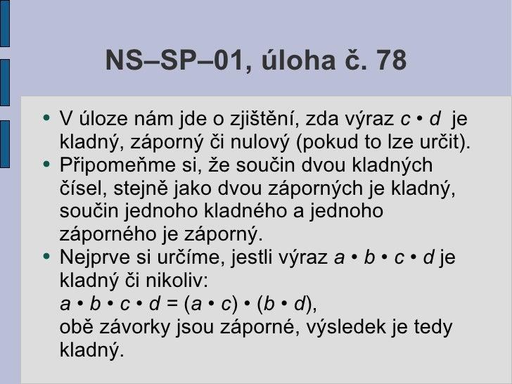 NS–SP–01, úloha č. 78 ●   V úloze nám jde o zjištění, zda výraz c • d je     kladný, záporný či nulový (pokud to lze určit...