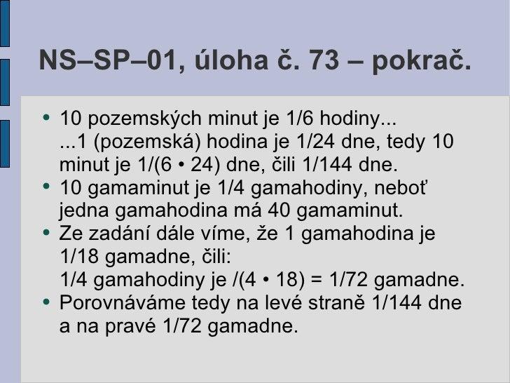 NS–SP–01, úloha č. 73 – pokrač. ●   10 pozemských minut je 1/6 hodiny...     ...1 (pozemská) hodina je 1/24 dne, tedy 10  ...