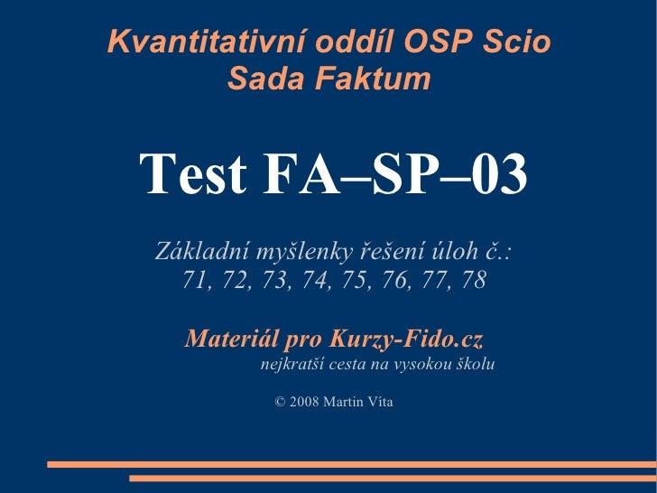 Kvantitativní oddíl OSP Scio        Sada Faktum    Test FA–SP–03    Základní myšlenky řešení úloh č.:      71, 72, 73, 74,...