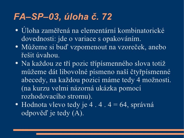 FA–SP–03, úloha č. 72 ●   Úloha zaměřená na elementární kombinatorické     dovednosti: jde o variace s opakováním. ●   Můž...