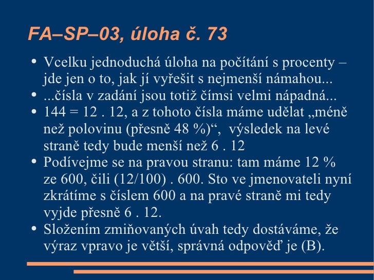 FA–SP–03, úloha č. 73 ●   Vcelku jednoduchá úloha na počítání s procenty –     jde jen o to, jak jí vyřešit s nejmenší nám...