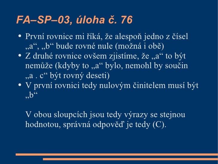 """FA–SP–03, úloha č. 76 ●   První rovnice mi říká, že alespoň jedno z čísel     """"a"""", """"b"""" bude rovné nule (možná i obě) ●   Z..."""