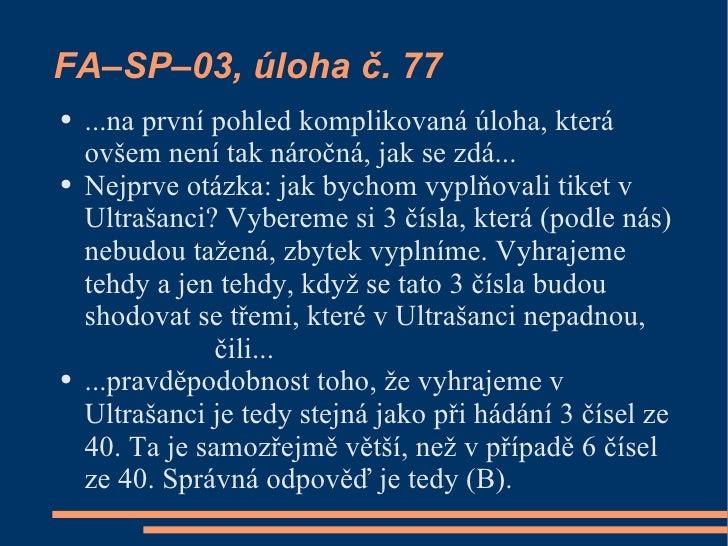 FA–SP–03, úloha č. 77 ●   ...na první pohled komplikovaná úloha, která     ovšem není tak náročná, jak se zdá... ●   Nejpr...