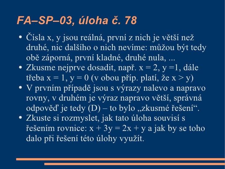 FA–SP–03, úloha č. 78 ●   Čísla x, y jsou reálná, první z nich je větší než     druhé, nic dalšího o nich nevíme: můžou bý...
