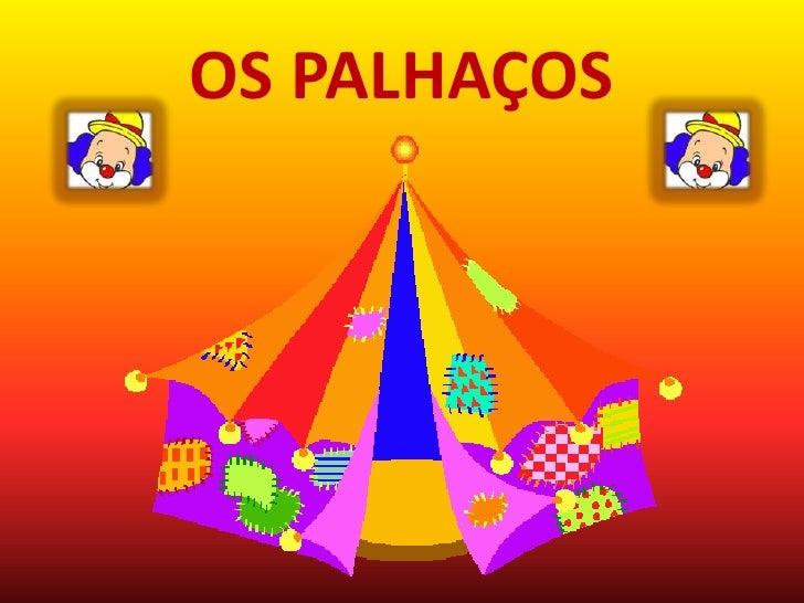 OS PALHAÇOS<br />