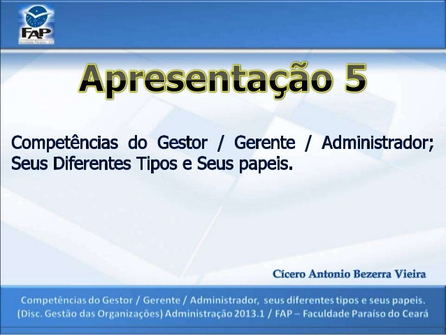 """""""Os gerentes, ou administradores, são os agentes ouprotagonistas do processo administrativo. Os gerentessão funcionários r..."""